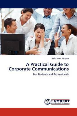 A Practical Guide to Corporate Communications
