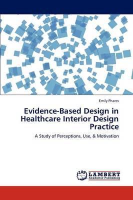 Evidence-Based Design in Healthcare Interior Design Practice