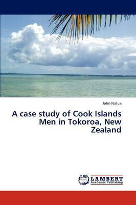 A Case Study of Cook Islands Men in Tokoroa, New Zealand