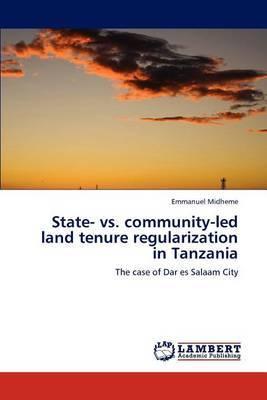 State- vs. Community-Led Land Tenure Regularization in Tanzania