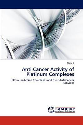 Anti Cancer Activity of Platinum Complexes