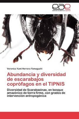 Abundancia y Diversidad de Escarabajos Coprofagos En El Tipnis