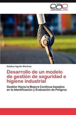 Desarrollo de Un Modelo de Gestion de Seguridad E Higiene Industrial