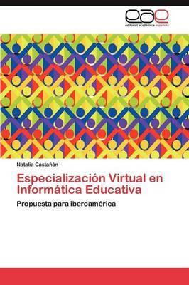 Especializacion Virtual En Informatica Educativa