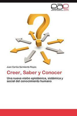 Creer, Saber y Conocer