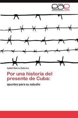 Por Una Historia del Presente de Cuba