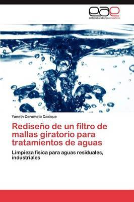Rediseno de Un Filtro de Mallas Giratorio Para Tratamientos de Aguas