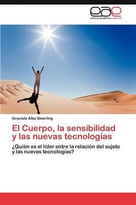 El Cuerpo, La Sensibilidad y Las Nuevas Tecnologias