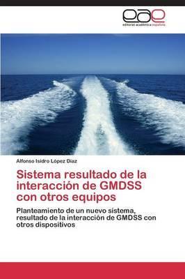 Sistema Resultado de La Interaccion de Gmdss Con Otros Equipos