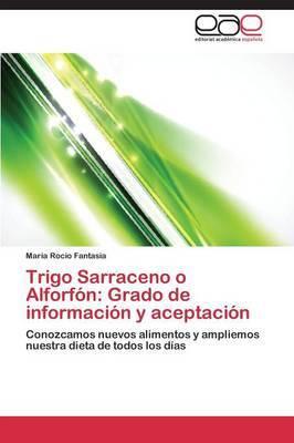 Trigo Sarraceno O Alforfon: Grado de Informacion y Aceptacion