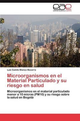 Microorganismos En El Material Particulado y Su Riesgo En Salud