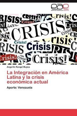 La Integracion En America Latina y La Crisis Economica Actual
