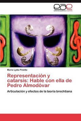 Representacion y Catarsis: Hable Con Ella de Pedro Almodovar