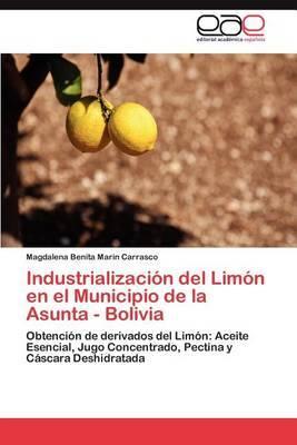 Industrializacion del Limon En El Municipio de La Asunta - Bolivia