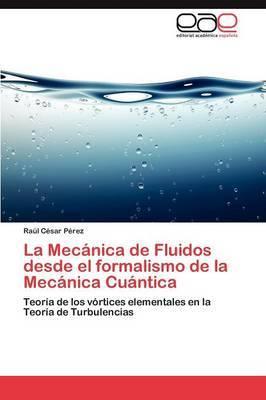 La Mecanica de Fluidos Desde El Formalismo de La Mecanica Cuantica