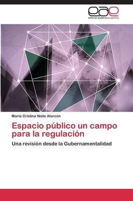 Espacio Publico Un Campo Para La Regulacion