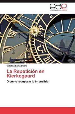 La Repeticion En Kierkegaard