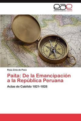 Paita: de La Emancipacion a la Republica Peruana
