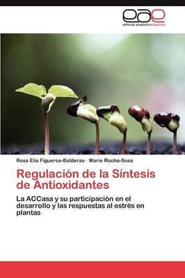 Regulacion de La Sintesis de Antioxidantes
