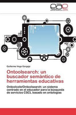 Ontoolsearch: Un Buscador Semantico de Herramientas Educativas