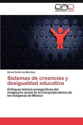Sistemas de Creencias y Desigualdad Educativa