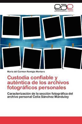 Custodia Confiable y Autentica de Los Archivos Fotograficos Personales