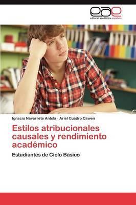 Estilos Atribucionales Causales y Rendimiento Academico