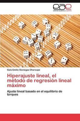 Hiperajuste Lineal, El Metodo de Regresion Lineal Maximo