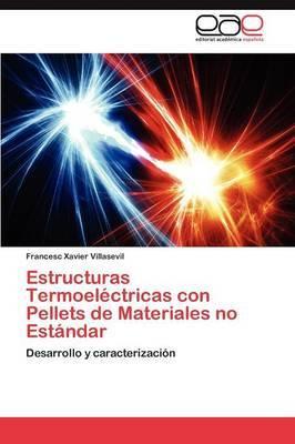 Estructuras Termoelectricas Con Pellets de Materiales No Estandar