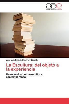 La Escultura: del Objeto a la Experiencia