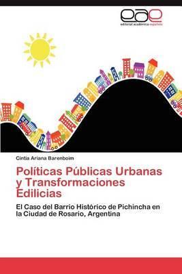Politicas Publicas Urbanas y Transformaciones Edilicias