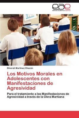 Los Motivos Morales En Adolescentes Con Manifestaciones de Agresividad