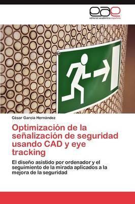 Optimizacion de La Senalizacion de Seguridad Usando CAD y Eye Tracking