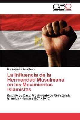 La Influencia de La Hermandad Musulmana En Los Movimientos Islamistas