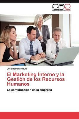 El Marketing Interno y La Gestion de Los Recursos Humanos
