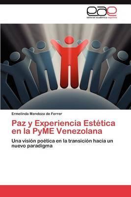 Paz y Experiencia Estetica En La Pyme Venezolana