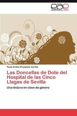 Las Doncellas de Dote del Hospital de Las Cinco Llagas de Sevilla
