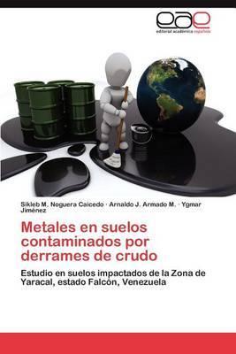 Metales En Suelos Contaminados Por Derrames de Crudo