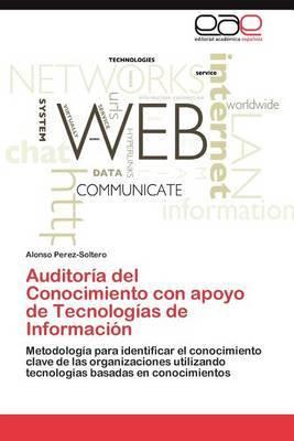 Auditoria del Conocimiento Con Apoyo de Tecnologias de Informacion