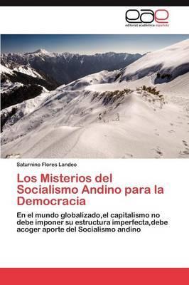 Los Misterios del Socialismo Andino Para La Democracia