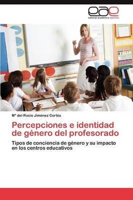Percepciones E Identidad de Genero del Profesorado