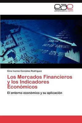 Los Mercados Financieros y Los Indicadores Economicos