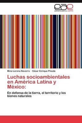 Luchas Socioambientales En America Latina y Mexico