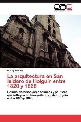 La Arquitectura En San Isidoro de Holguin Entre 1820 y 1868