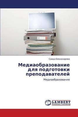 Mediaobrazovanie Dlya Podgotovki Prepodavateley