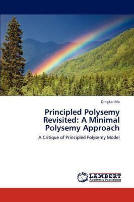 Principled Polysemy Revisited: A Minimal Polysemy Approach