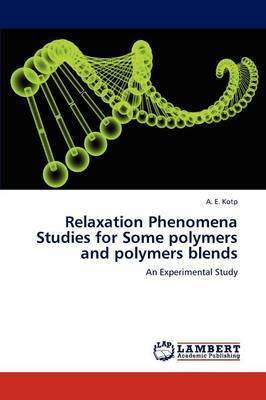 Relaxation Phenomena Studies for Some Polymers and Polymers Blends