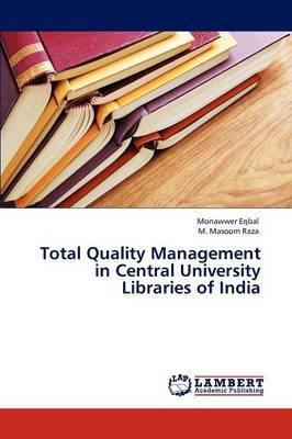 Total Quality Management in Central University Libraries of India