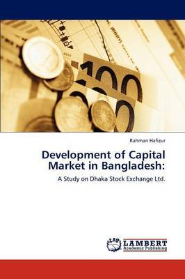 Development of Capital Market in Bangladesh