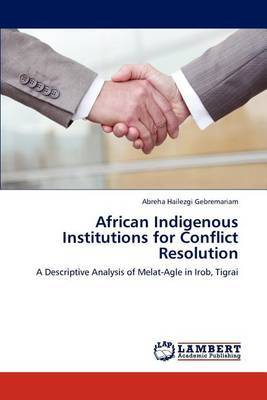 African Indigenous Institutions for Conflict Resolution